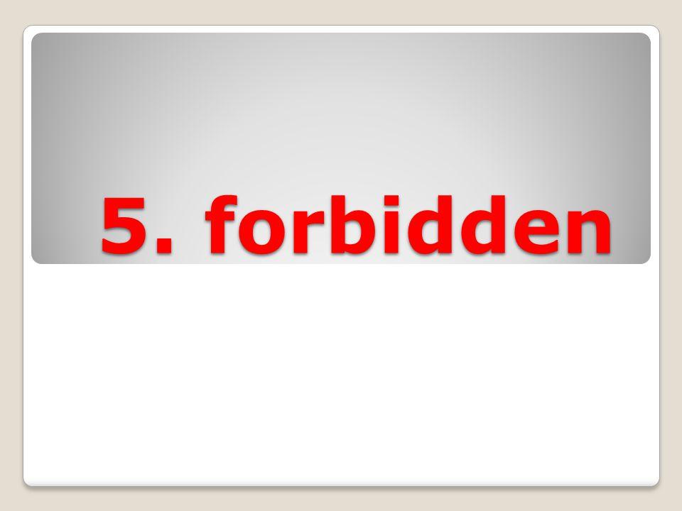 5. forbidden 5. forbidden