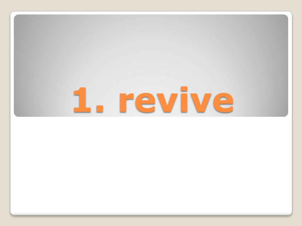 1. revive