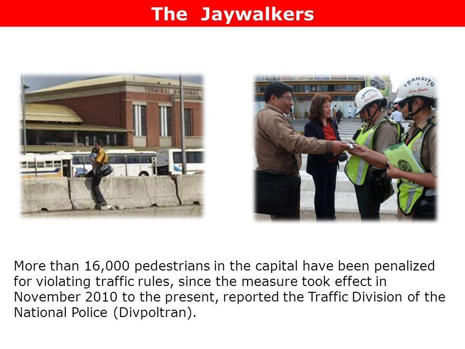 More than 16,000 pedestrians in the capital have been penalized for violating traffic rules, since the measure took effect in November 2010 to the present, reported the Traffic Division of the National Police (Divpoltran).