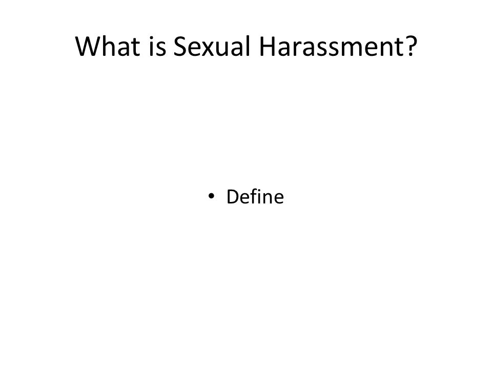 What is Sexual Harassment Define