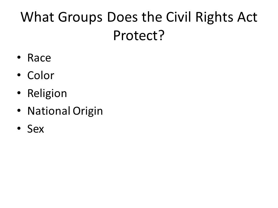 What Groups Does the Civil Rights Act Protect Race Color Religion National Origin Sex