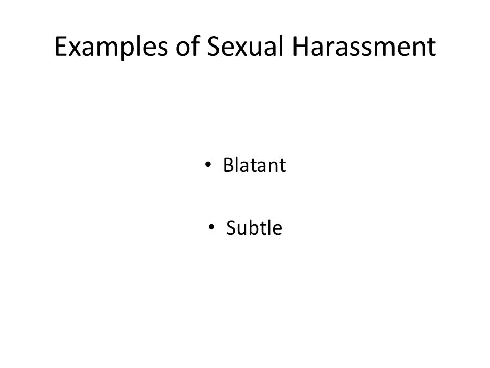 Examples of Sexual Harassment Blatant Subtle
