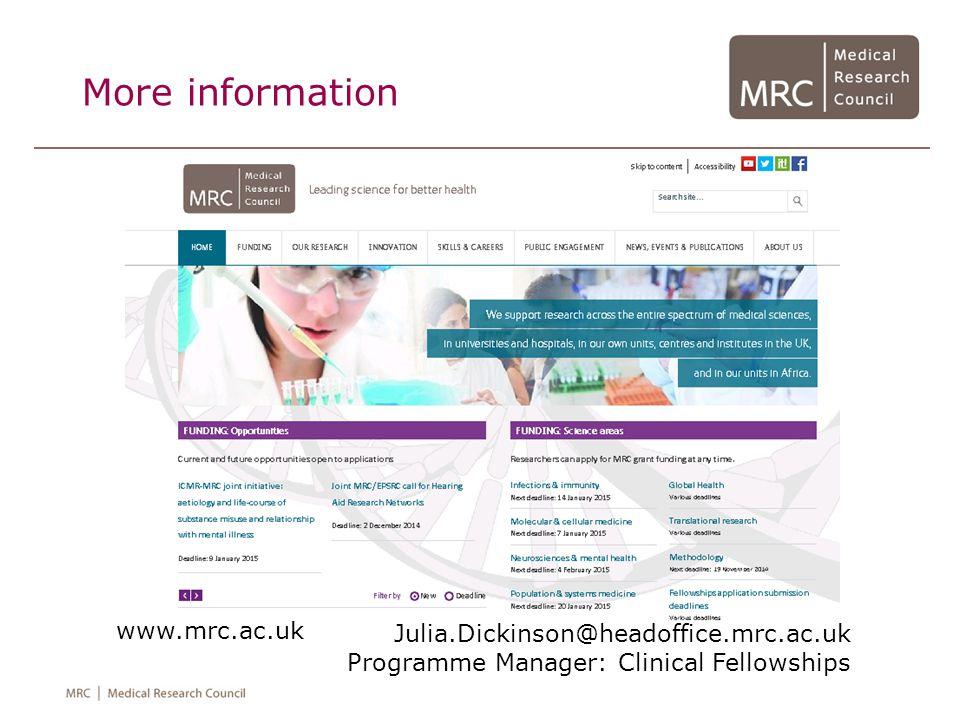 More information www.mrc.ac.uk Julia.Dickinson@headoffice.mrc.ac.uk Programme Manager: Clinical Fellowships