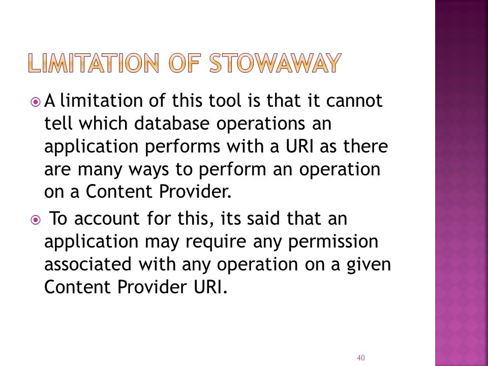  A limitation of this tool is that it cannot tell which database operations an application performs with a URI as there are many ways to perform an o