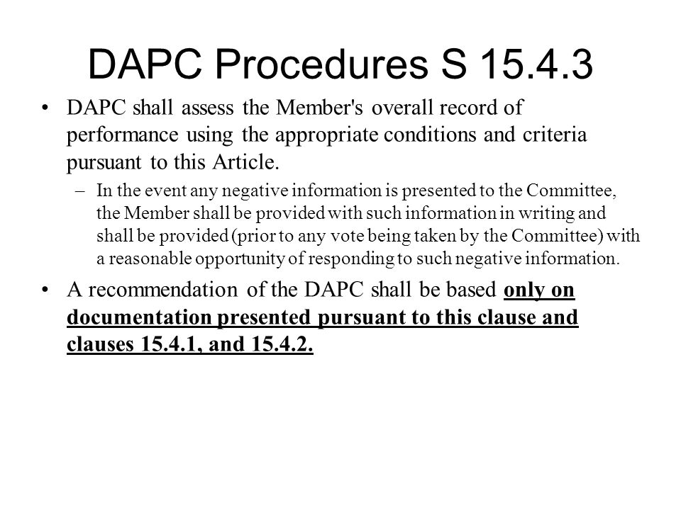 DAPC Procedures S 15.4.3 DAPC shall assess the Member s overall record of performance using the appropriate conditions and criteria pursuant to this Article.