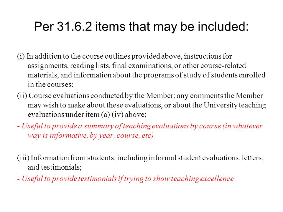 Per 31.6.2 items that may be included: (i) In addition to the course outlines provided above, instructions for assignments, reading lists, final exami