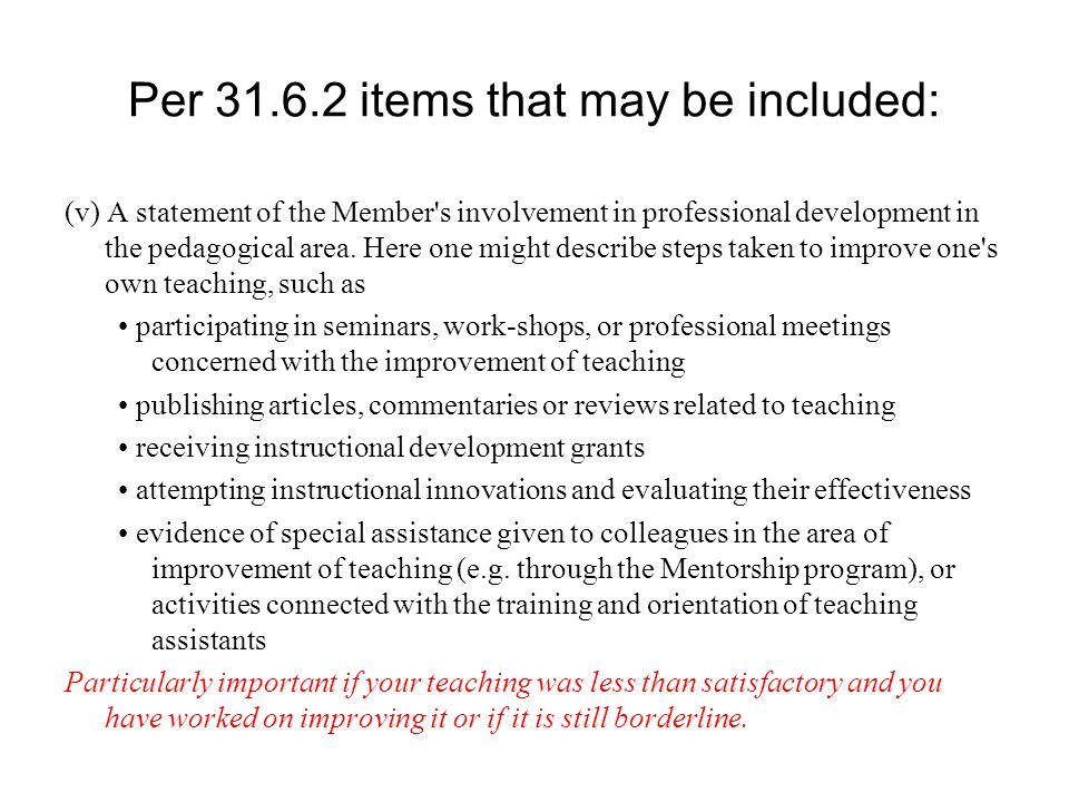 Per 31.6.2 items that may be included: (v) A statement of the Member's involvement in professional development in the pedagogical area. Here one might
