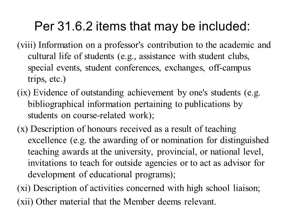 (viii) Information on a professor s contribution to the academic and cultural life of students (e.g., assistance with student clubs, special events, student conferences, exchanges, off-campus trips, etc.) (ix) Evidence of outstanding achievement by one s students (e.g.