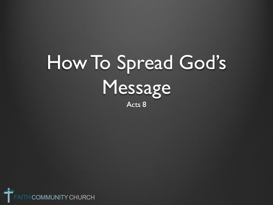 How To Spread God's Message Acts 8