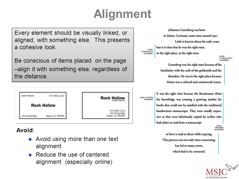 Alignment Every element should be visually linked, or aligned, with something else.