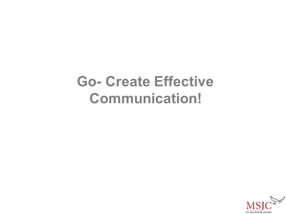 Go- Create Effective Communication!