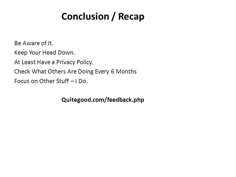 Conclusion / Recap Be Aware of It. Keep Your Head Down.