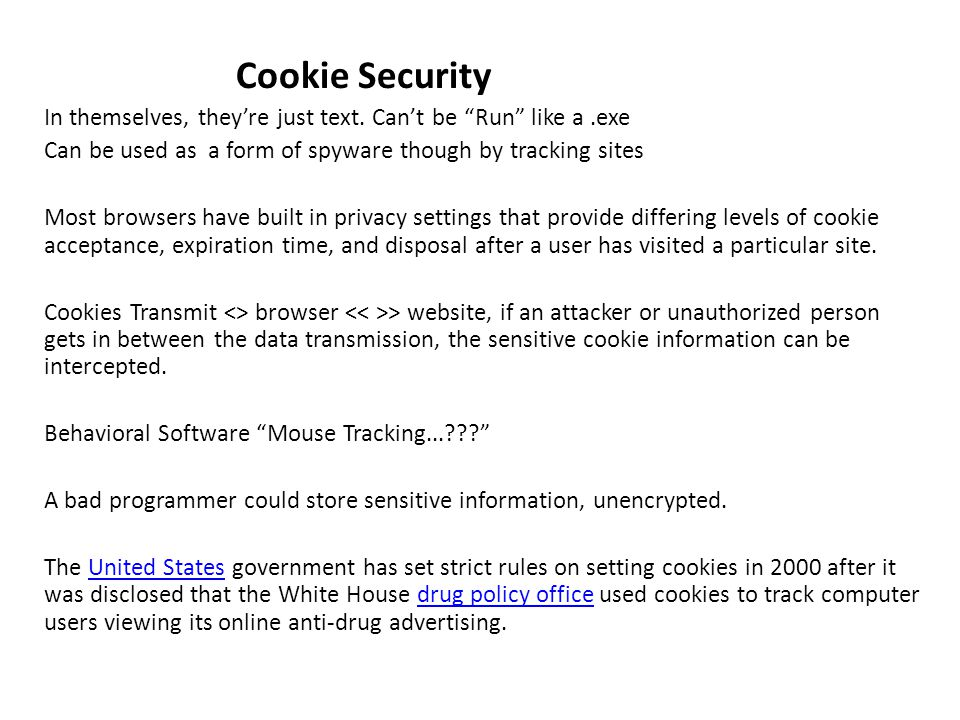 Cookie Security In themselves, they're just text.