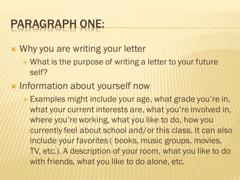  Why you are writing your letter  What is the purpose of writing a letter to your future self.