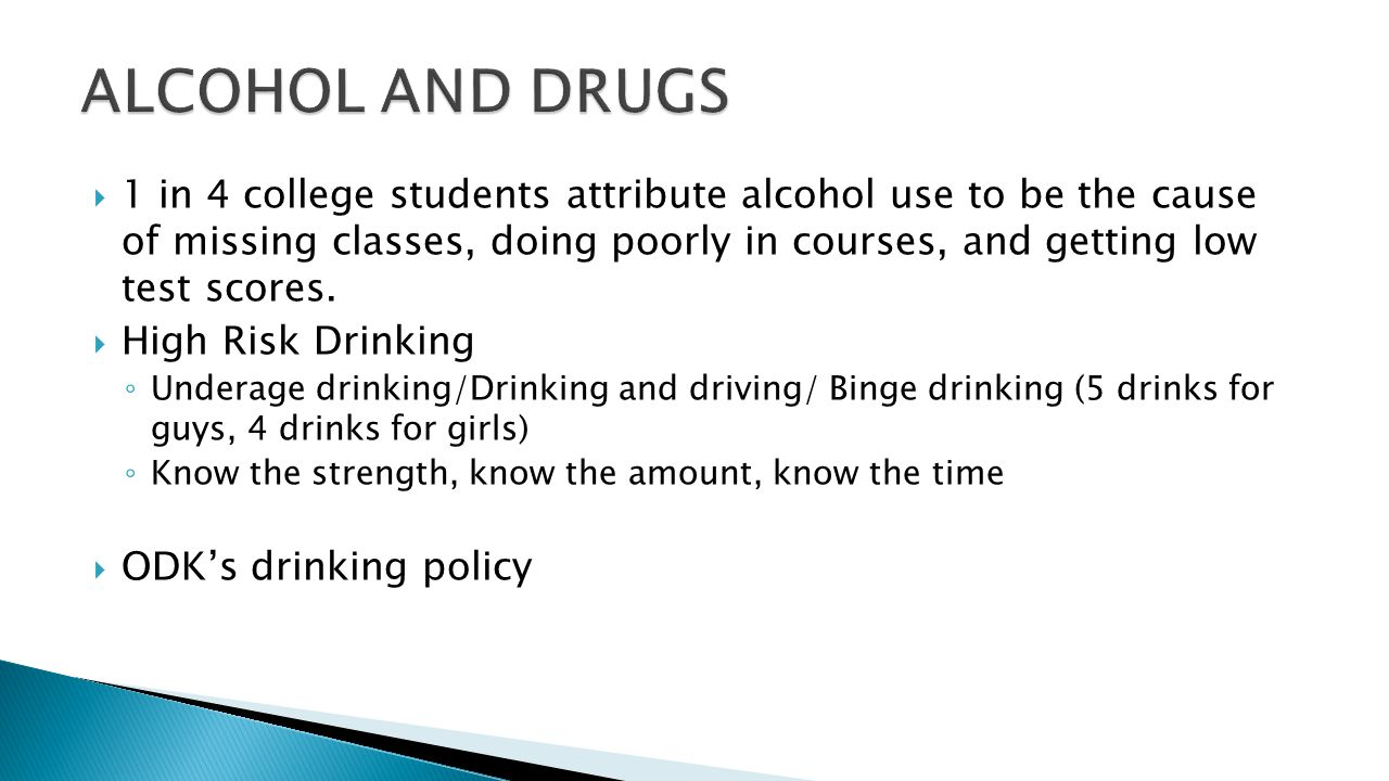  1 in 4 college students attribute alcohol use to be the cause of missing classes, doing poorly in courses, and getting low test scores.