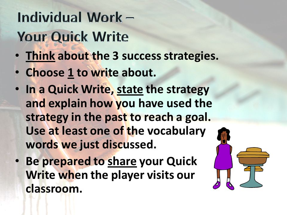 Think about the 3 success strategies. Choose 1 to write about.