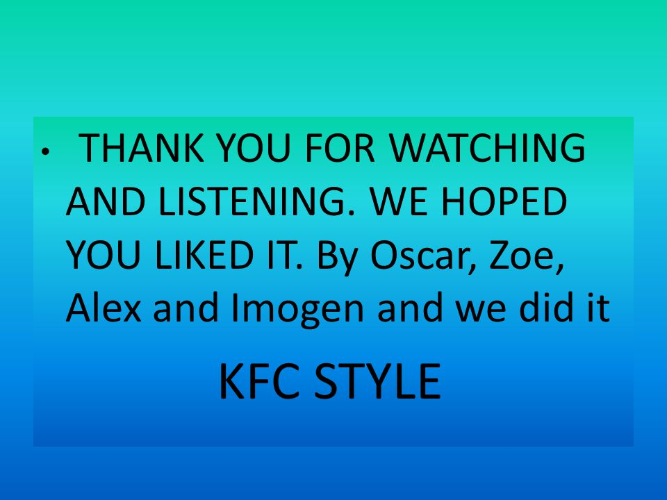 THANK YOU FOR WATCHING AND LISTENING. WE HOPED YOU LIKED IT.