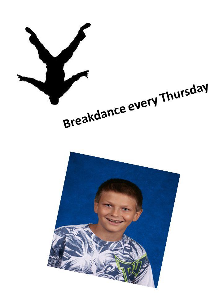 Breakdance every Thursday