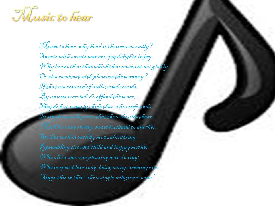 I love this poem because I love music.Music speaks to me in a way no one else will ever feel.