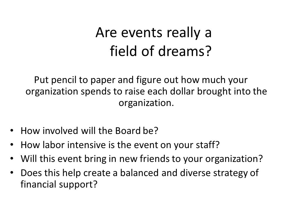 Are events really a field of dreams.