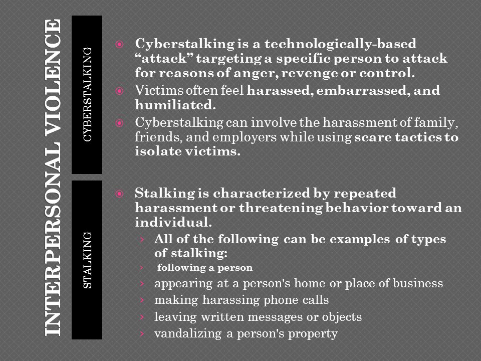 CYBERSTALKING STALKING  Cyberstalking is a technologically-based attack targeting a specific person to attack for reasons of anger, revenge or control.