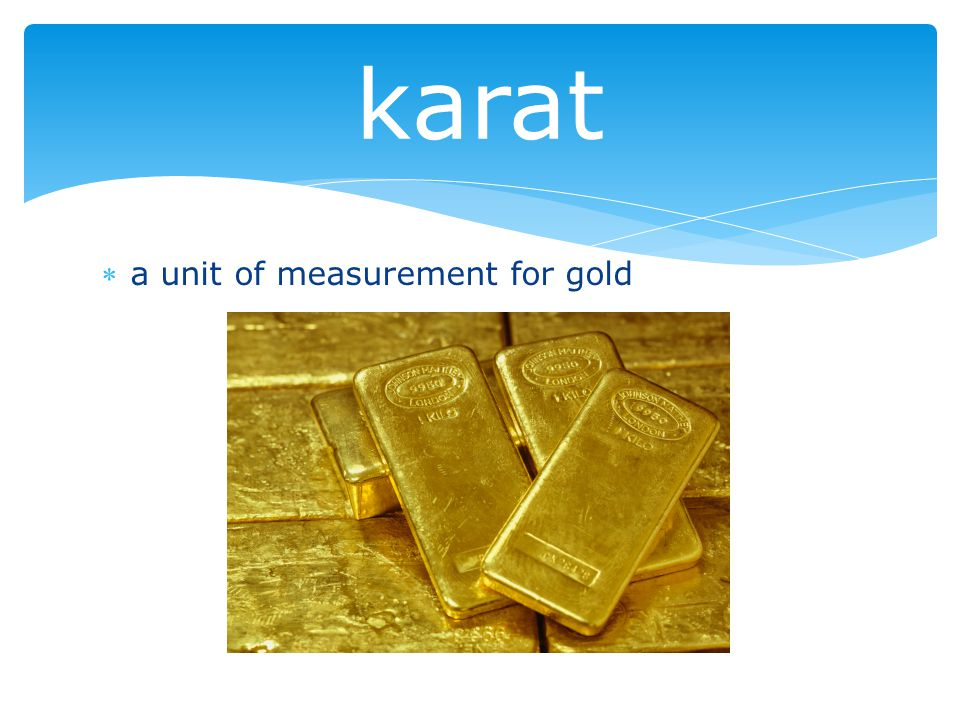 a unit of measurement for gold karat