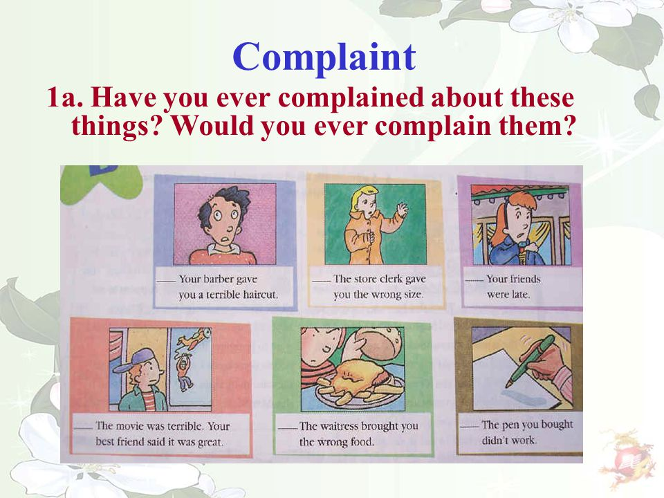 1a. Have you ever complained about these things? Would you ever complain them? Complaint