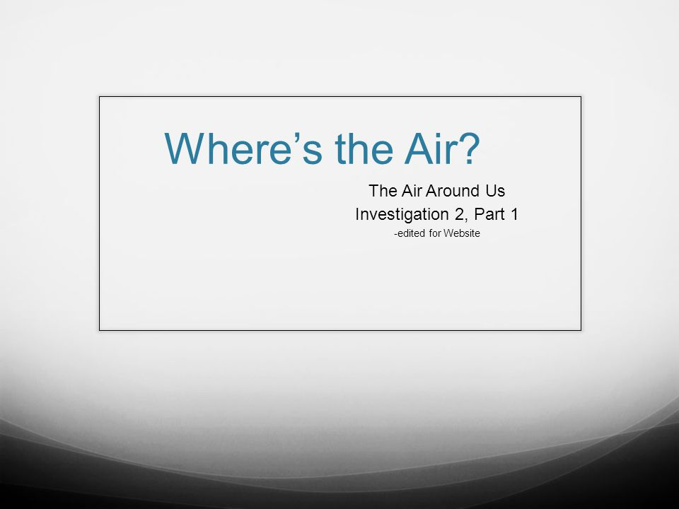 Reading Turn to p.6 in text Read What's in the Air? Answer the questions on the bottom of pg.
