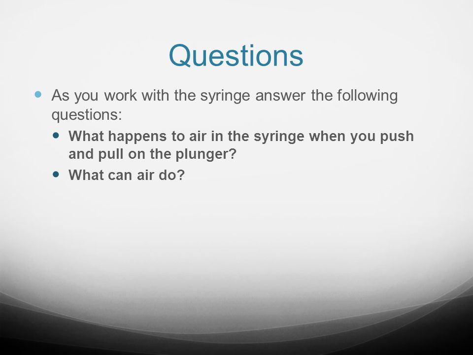 Air Investigations (Lab Handout) 3 Part Investigation 3 Observations 3 Questions