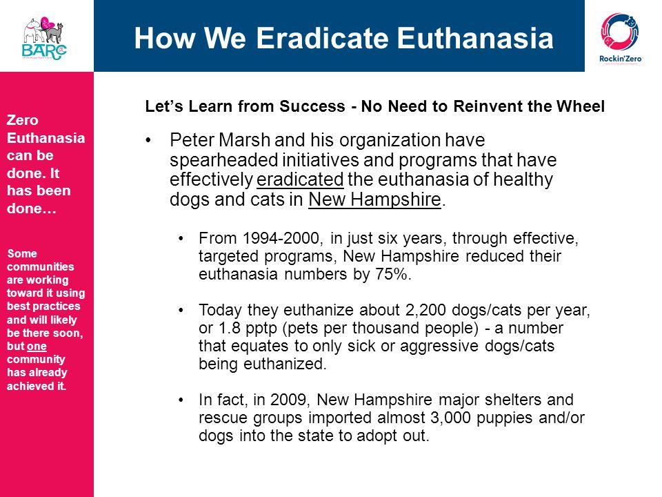 How We Eradicate Euthanasia Zero Euthanasia can be done.