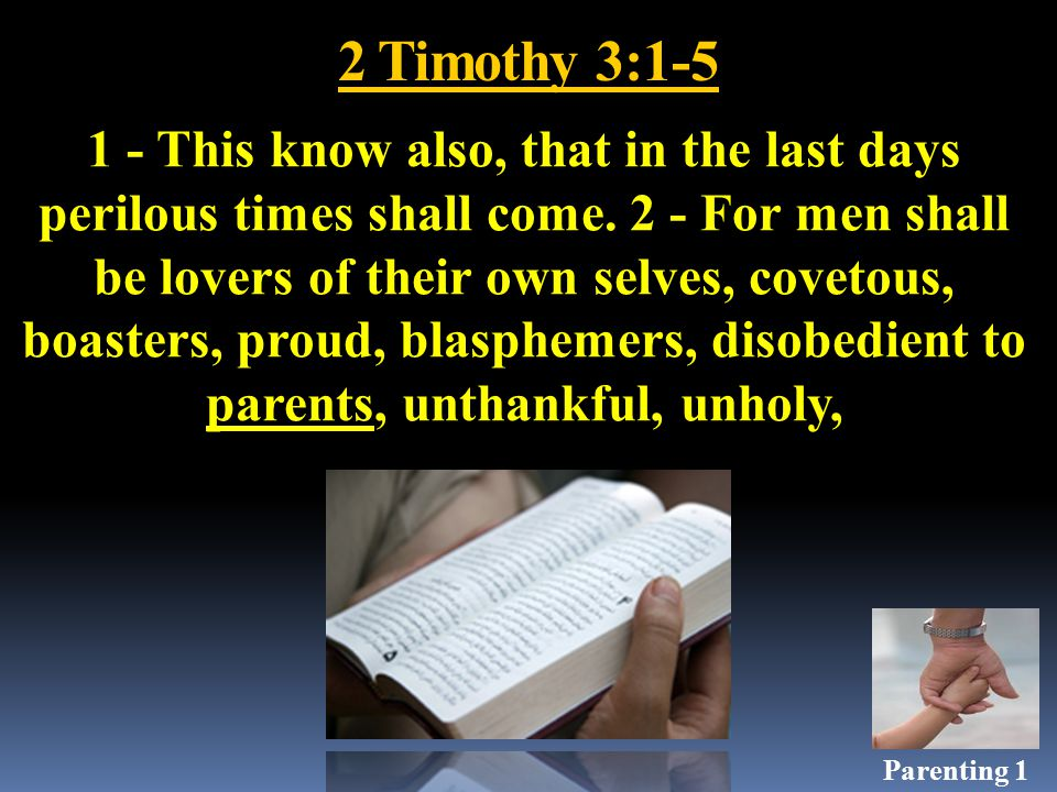 James 1:20 For the wrath of man worketh not the righteousness of God. Parenting 1