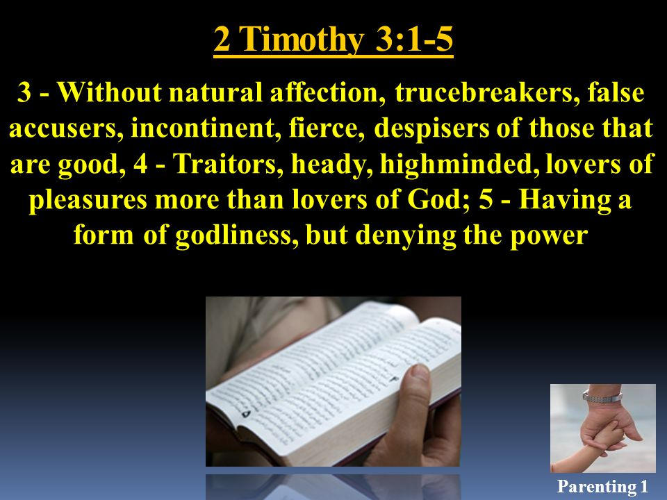 1 Timothy 5:10 Well reported of for good works; if she have brought up children, if she have lodged strangers, if she have washed the saints' feet, if she have relieved the afflicted, if she have diligently followed every good work.