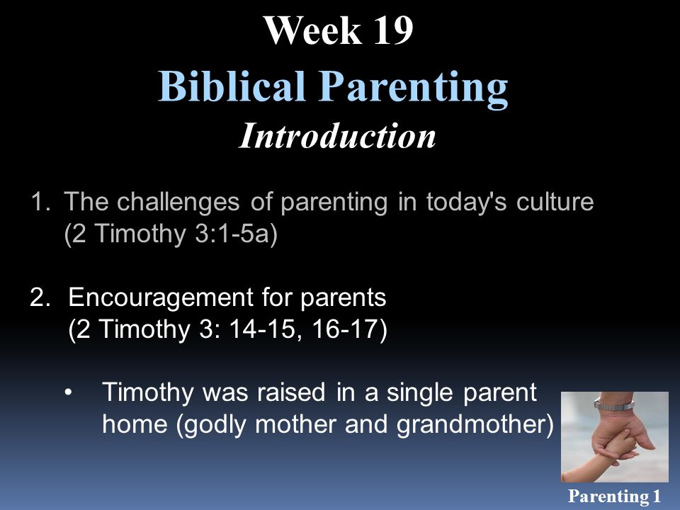 2 Timothy 3:14-17 14 - But continue thou in the things which thou hast learned and hast been assured of, knowing of whom thou hast learned them; 15 - And that from a child thou hast known the holy scriptures, which are able to make thee wise unto salvation through faith which is in Christ Jesus.