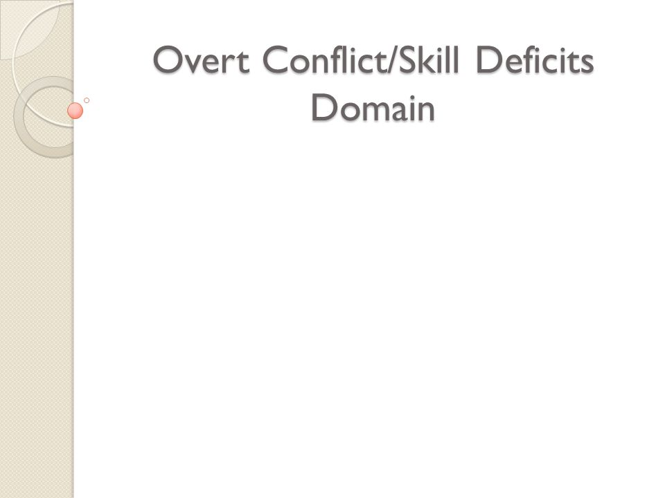 Overt Conflict/Skill Deficits Domain