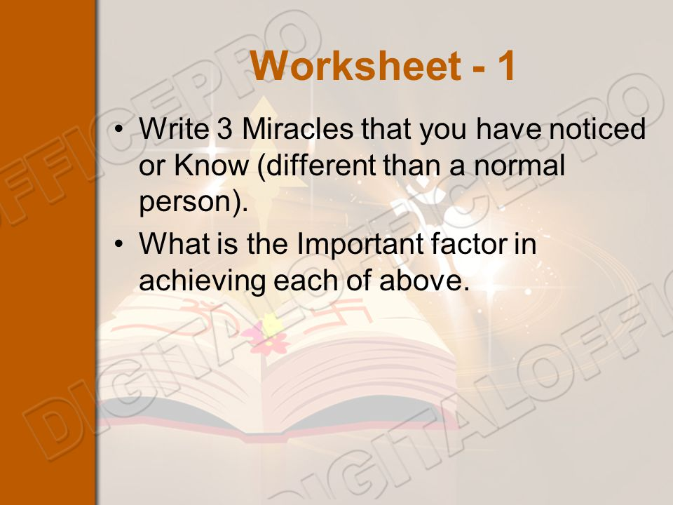 Worksheet - 1 Write 3 Miracles that you have noticed or Know (different than a normal person).