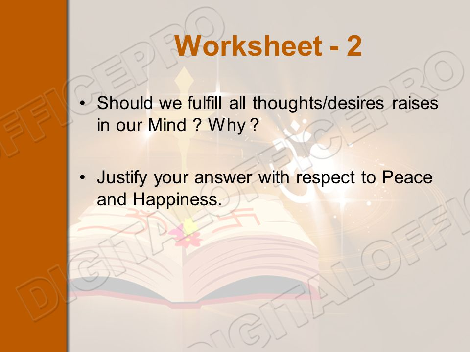 Worksheet - 2 Should we fulfill all thoughts/desires raises in our Mind .