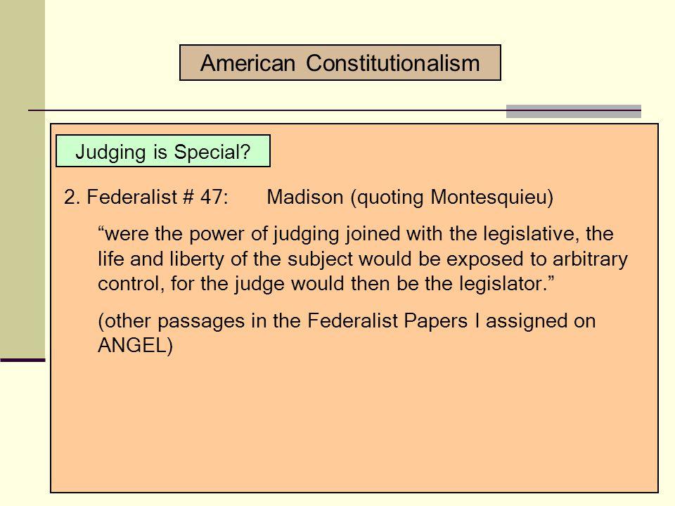 American Constitutionalism Judging is Special. 1.