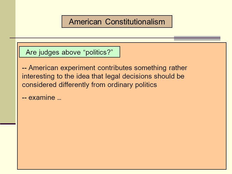 American Constitutionalism Judging is Special. 2.