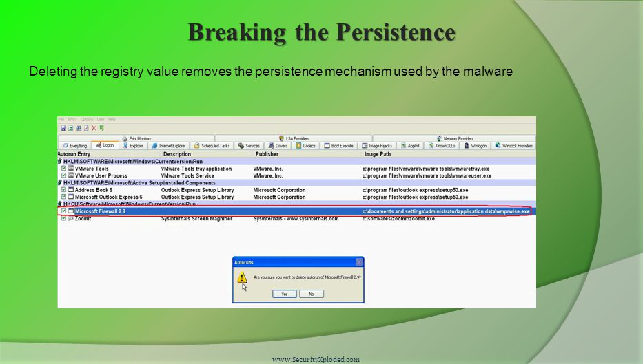 Breaking the Persistence www.SecurityXploded.com Deleting the registry value removes the persistence mechanism used by the malware