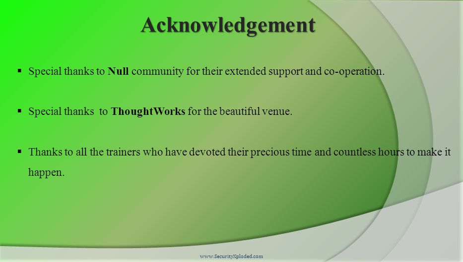 Acknowledgement  Special thanks to Null community for their extended support and co-operation.