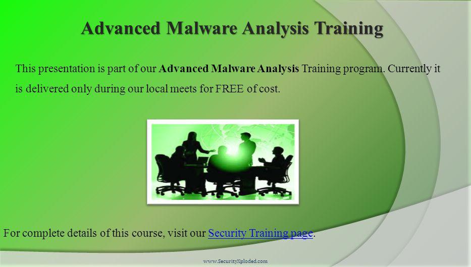 Advanced Malware Analysis Training This presentation is part of our Advanced Malware Analysis Training program.