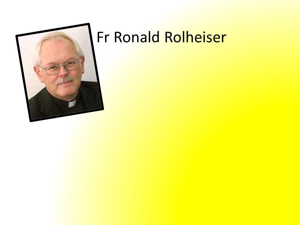 Fr Ronald Rolheiser