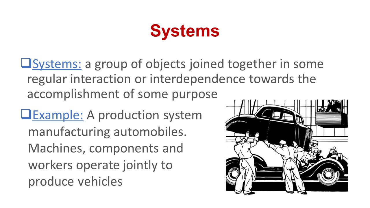System Environment A system is affected by changes that occur outside its boundaries.