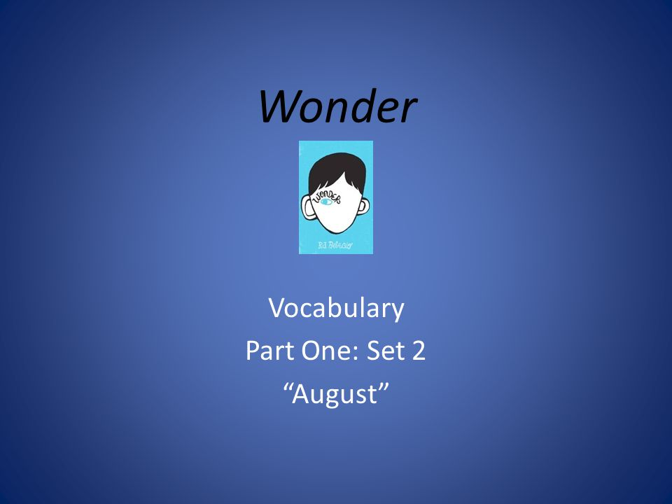Wonder Vocabulary Part One: Set 2 August
