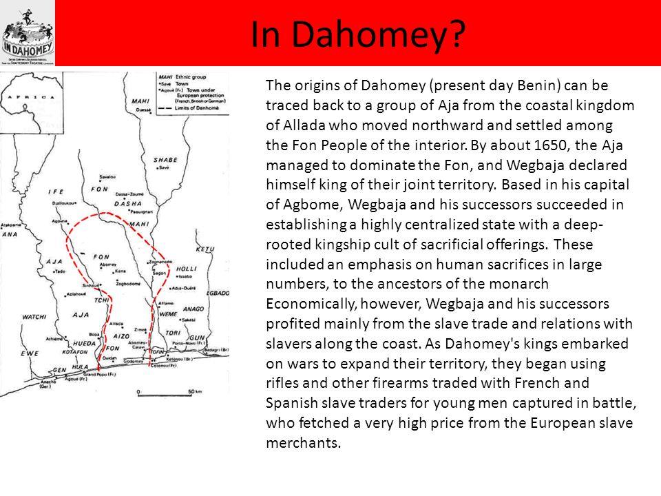 In Dahomey.