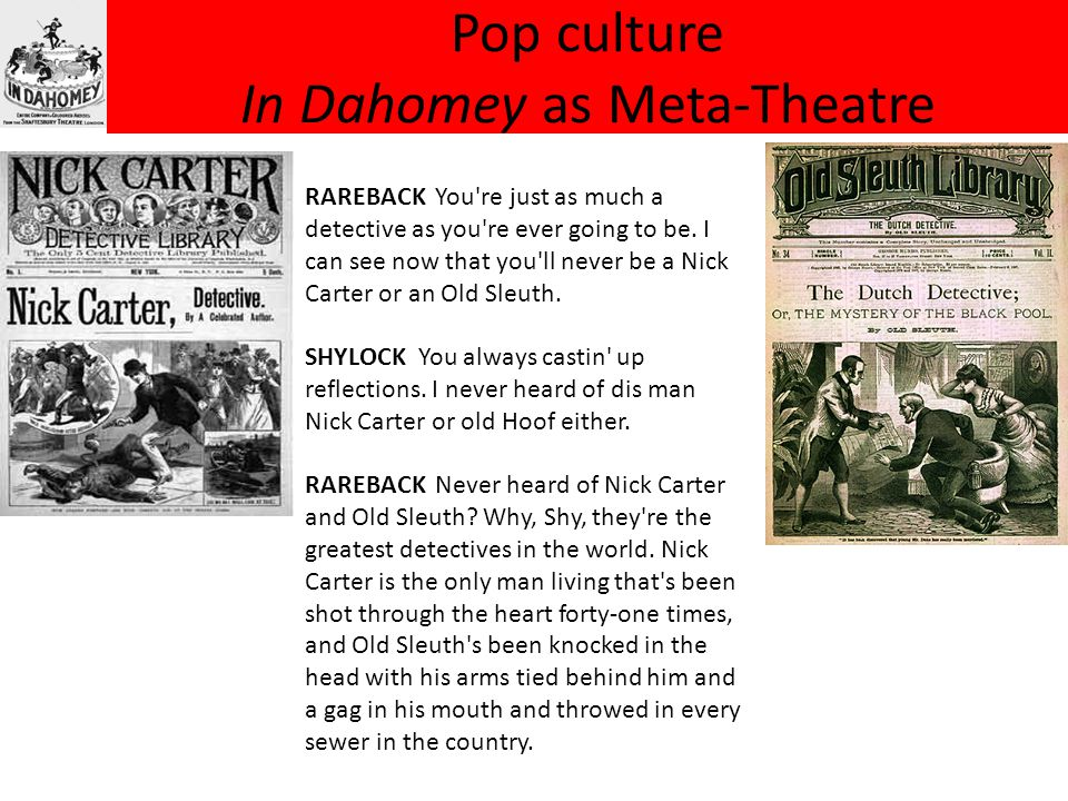 Pop culture In Dahomey as Meta-Theatre RAREBACK You re just as much a detective as you re ever going to be.