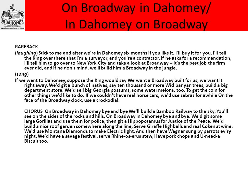 On Broadway in Dahomey/ In Dahomey on Broadway RAREBACK (laughing) Stick to me and after we re in Dahomey six months if you like it, I ll buy it for you.