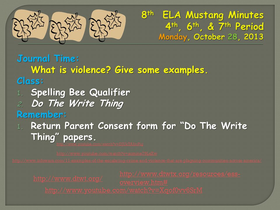 Journal Time: What is violence. Give some examples.