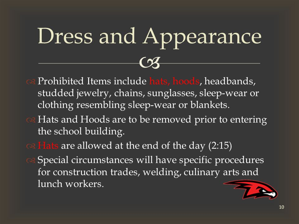   Prohibited Items include hats, hoods, headbands, studded jewelry, chains, sunglasses, sleep-wear or clothing resembling sleep-wear or blankets.