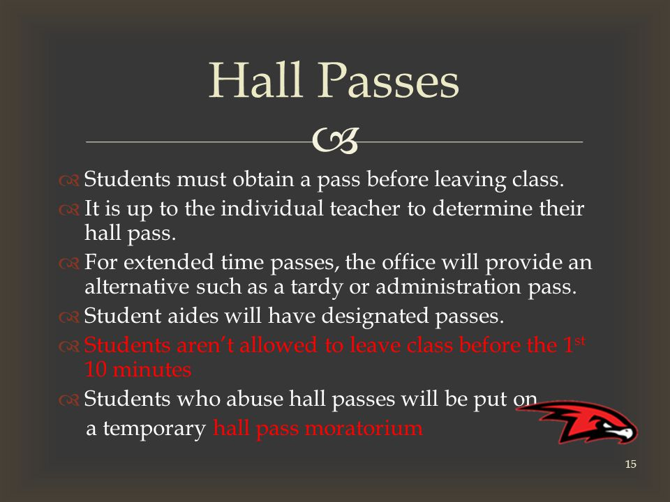   Students must obtain a pass before leaving class.